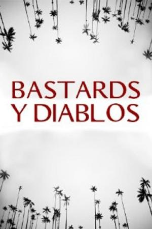 affiche Bastards y Diablos