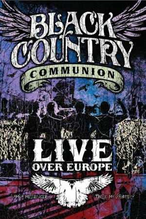 affiche Black Country Communion: Live Over Europe