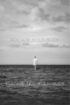 affiche You Are Your Body / You Are Not Your Body