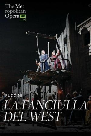affiche Met Opera Live: Puccini's La Fanciulla del West
