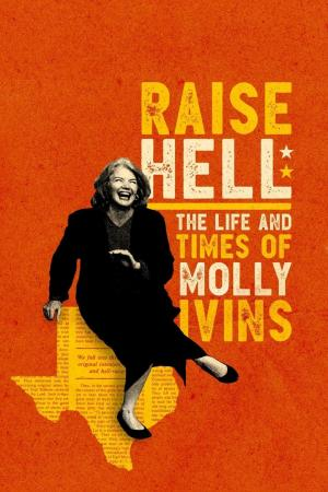 affiche Raise Hell: The Life & Times of Molly Ivins