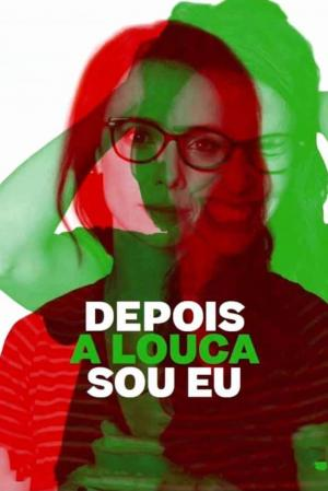 affiche Depois a Louca Sou Eu