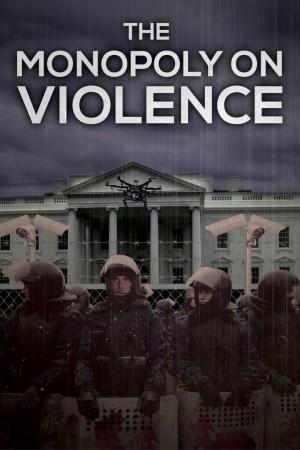 affiche The Monopoly on Violence