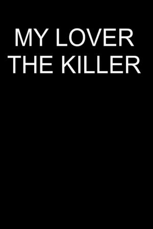 affiche My Lover The Killer
