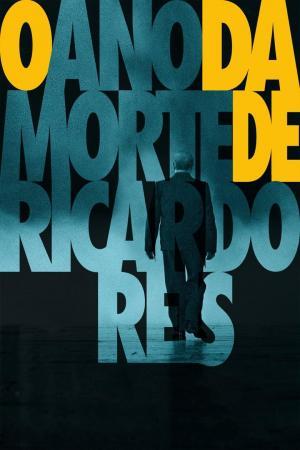 affiche O Ano da Morte de Ricardo Reis