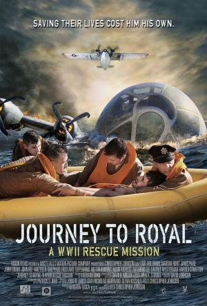 affiche Journey to Royal: A WWII Rescue Mission