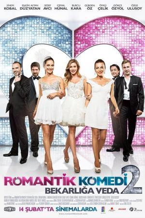 affiche Romantik Komedi 2: Bekarlığa Veda