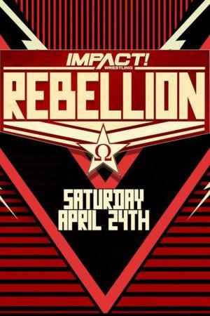 affiche IMPACT Wrestling Rebellion 2021