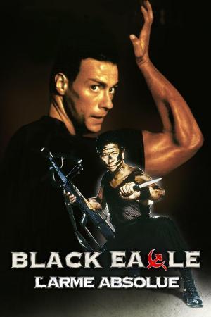 affiche Black Eagle : L'arme absolue