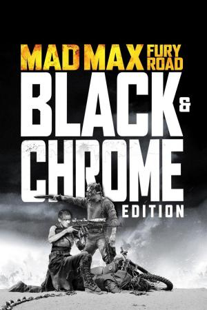 affiche Mad Max: Fury Road - Black & Chrome Edition