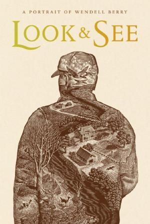 affiche Look & See: A Portrait of Wendell Berry