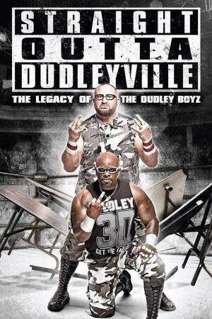 affiche Straight Outta Dudleyville: The Legacy of the Dudley Boyz