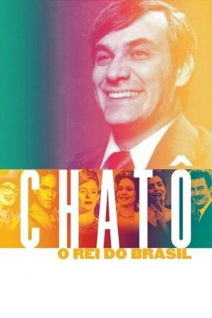 affiche Chatô, O Rei do Brasil
