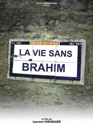 affiche La Vie sans Brahim