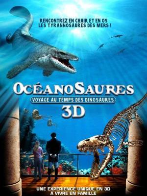affiche Océanosaures 3D : Voyage au Temps des Dinosaures