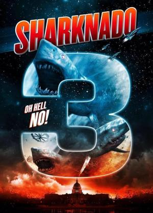 affiche Sharknado 3: Oh Hell No!