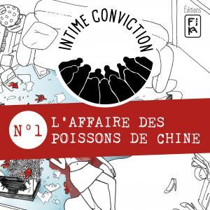 affiche Intime Conviction n°1: L'Affaire des Poissons de Chine