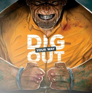 Affiche Dig Your Way Out