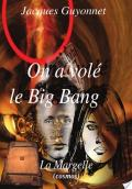 On a volé le Big Bang
