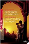 Au royaume de la passion - Un secret dans ton regard (Harlequin Passions)