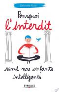 Pourquoi l'interdit rend nos enfants intelligents