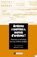Archives « secrètes » , secrets d'archives ?