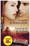 Le secret de Broken Arrow - Jamais je ne te mentirai (Harlequin Black Rose)