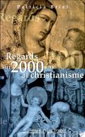 Regards sur 2000 ans de christianisme