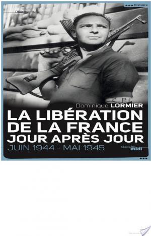 Affiche La Libération de la France, jour après jour
