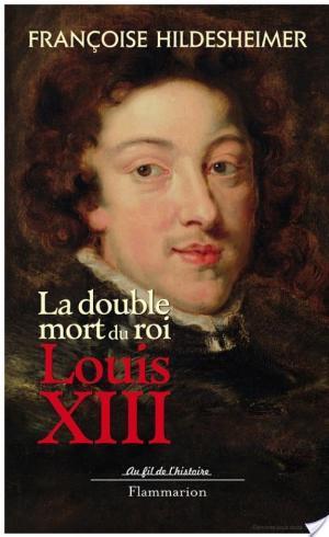 Affiche La Double mort du roi Louis XIII
