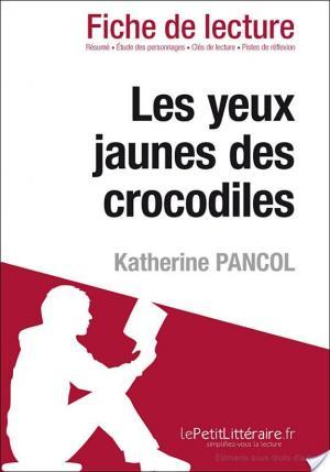 Affiche Les Yeux jaunes des crocodiles de Katherine Pancol (Fiche de lecture)