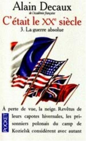 Affiche C'ETAIT LE XXEME SIECLE. Tome 3, La guerre absolue 1940-1945