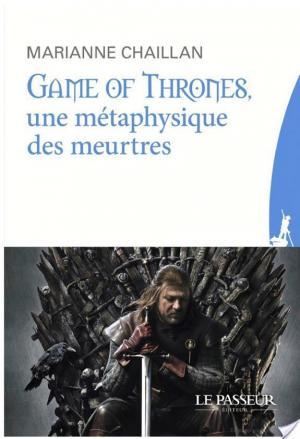 affiche Game of Thrones, une métaphysique des meurtres