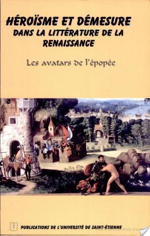Affiche Héroïsme et démesure dans la littérature de la Renaissance