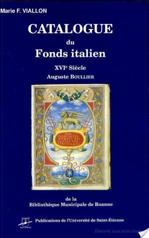 Affiche Catalogue du fonds italien, XVIe siècle, Auguste Boullier de la Bibliothèque municipale de Roanne