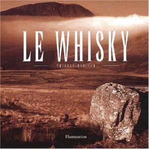 Affiche Le Whisky Coffret en 2 volumes : Itinéraires et dégustations ; Itinéraires et