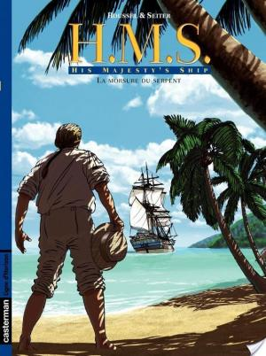 Affiche H.M.S. - His Majesty's Ship (Tome 3) - La Morsure du serpent