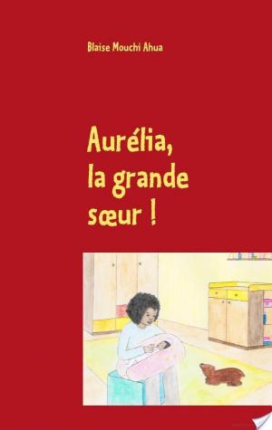 Affiche Aurélia, la grande soeur !