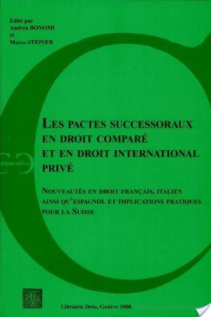 Affiche Les pactes successoraux en droit comparé et en droit international privé
