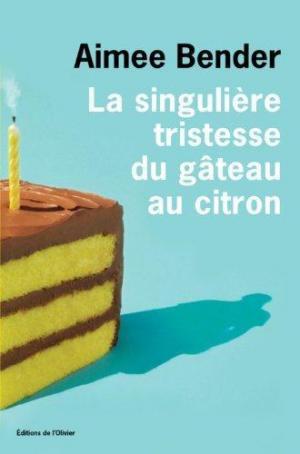 Affiche La singulière tristesse du gâteau au citron