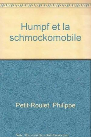 Affiche Humpf et la Schmockomobile