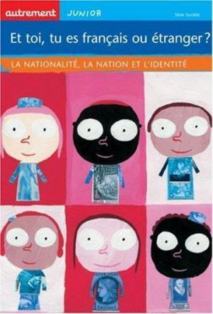 Affiche Et toi, tu es français ou étranger ?
