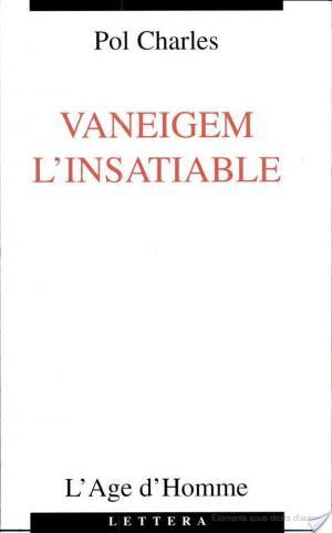 Affiche Vaneigem l'insatiable