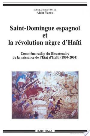 Affiche Saint-Domingue espagnol et la révolution nègre d'Haïti (1790-1822)
