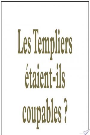 Affiche Les Templiers étaient-ils coupables ?
