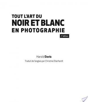 Affiche Tout l'art du noir et blanc en photographie - 2e éd.