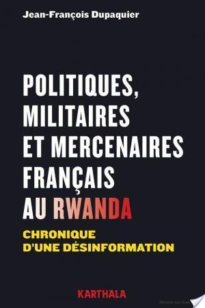 Affiche Politiques, militaires et mercenaires français au Rwanda