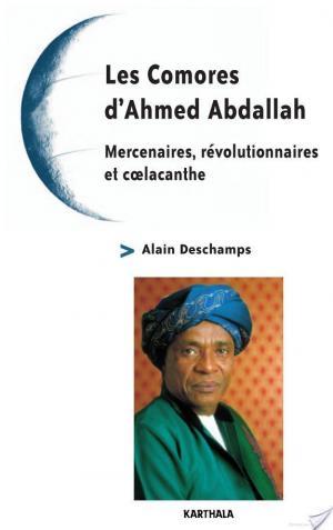 Affiche Les Comores d'Ahmed Abdallah - Mercenaires, révolutionnaires et coelacanthe