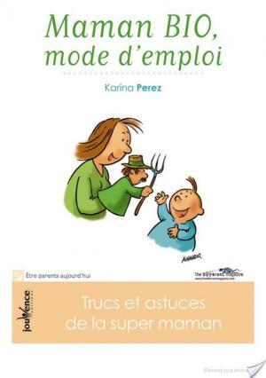 Affiche Maman bio, mode d'emploi