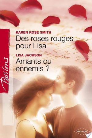 Affiche Des roses rouges pour Lisa - Amants ou ennemis ? (Harlequin Passions)